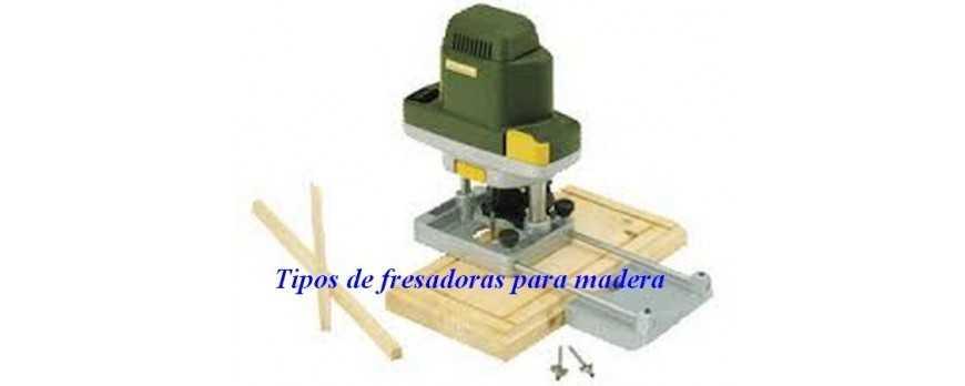 Tipos de fresadoras para madera